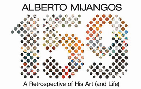 Alberto Mijangos: A Retrospective of His Art (and Life)